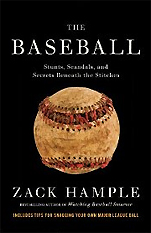 Zack Hample『The Baseball: Stunts, Scandals, and Secrets Beneath the Stitches』(Anchor)